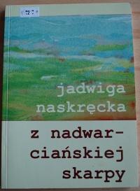 Książka z Nadwarciańskiej Skarpy - Jadwiga Naskręcka