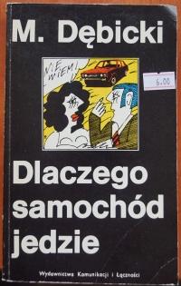 Książka Dlaczego Samochód Jedzie - M. Dębicki