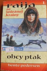 Książka Raija ze Śnieżnej Krainy Obcy Ptak - Bente Persen
