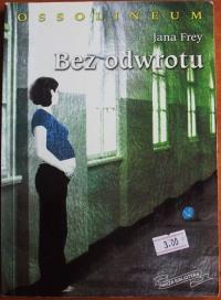 Książka Bez Odwrotu - Jana Frey
