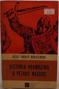 Książka Historia Prawdziwa o Petrku Właście - Józef Ignacy K