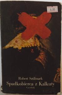 Książka Spadkobierca z Kalkuty - Robert Sztilmark