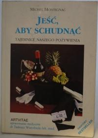Książka Jeść, Aby Schudnąć  - Michel Montigna
