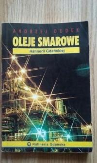 Oleje smarowe rafinerii Gdańskiej-Andrzej Dudek