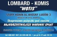 SKUP-SPRZEDAŻ LOMBARD-KOMIS ,,WOTIS,, STARY KONIN ul.WODNA