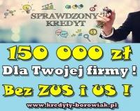 KREDYT DLA FIRM 150 000 ZŁ BEZ ZUS i US - NAJLEPSZE OFERTY
