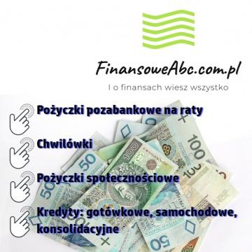 Chwilówki, pożyczki ratalne, kredyty bankowe - najlepsze
