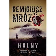 """Sprzedam Książkę Remigiusza Mroza """"Halny"""""""