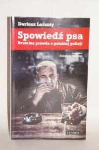 Spowiedź Psa - Brutalna prawda o polskiej policji