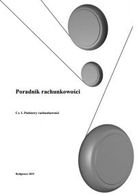 Poradnik rachunkowości - cz. I. Podstawy rachunkowości